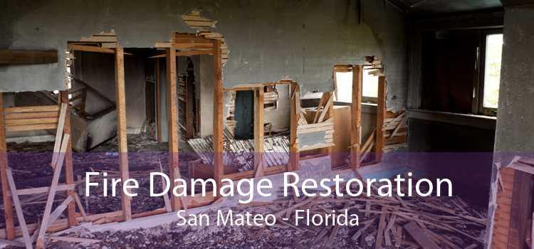Fire Damage Restoration San Mateo - Florida