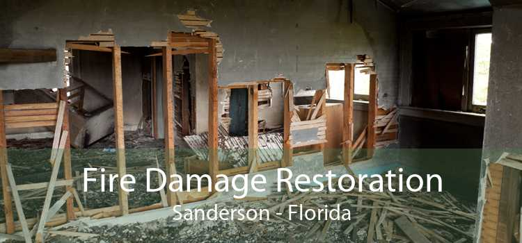 Fire Damage Restoration Sanderson - Florida