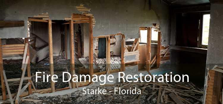 Fire Damage Restoration Starke - Florida
