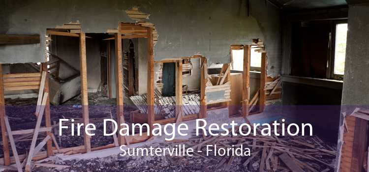 Fire Damage Restoration Sumterville - Florida