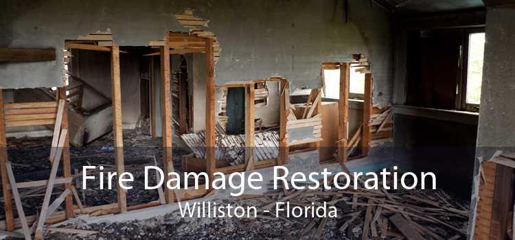 Fire Damage Restoration Williston - Florida
