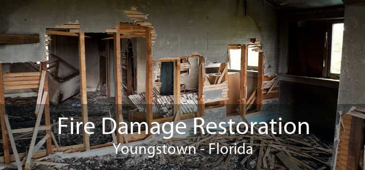 Fire Damage Restoration Youngstown - Florida