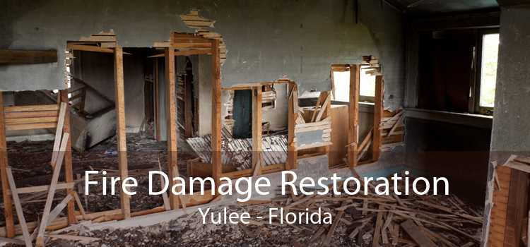 Fire Damage Restoration Yulee - Florida