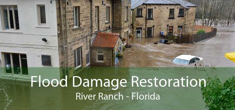 Flood Damage Restoration River Ranch - Florida