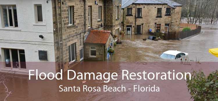 Flood Damage Restoration Santa Rosa Beach - Florida