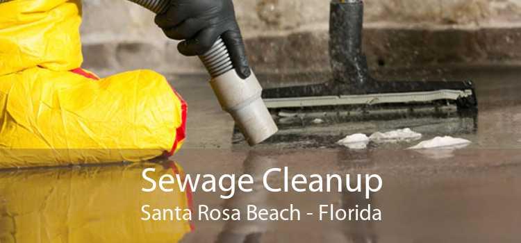 Sewage Cleanup Santa Rosa Beach - Florida