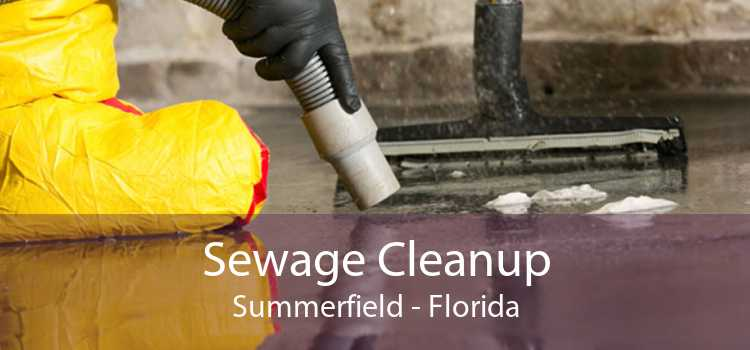 Sewage Cleanup Summerfield - Florida