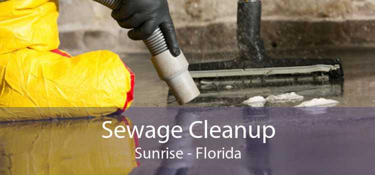 Sewage Cleanup Sunrise - Florida