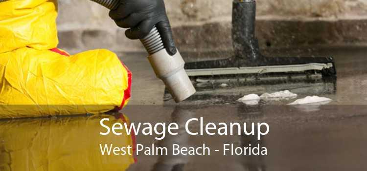 Sewage Cleanup West Palm Beach - Florida