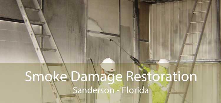 Smoke Damage Restoration Sanderson - Florida