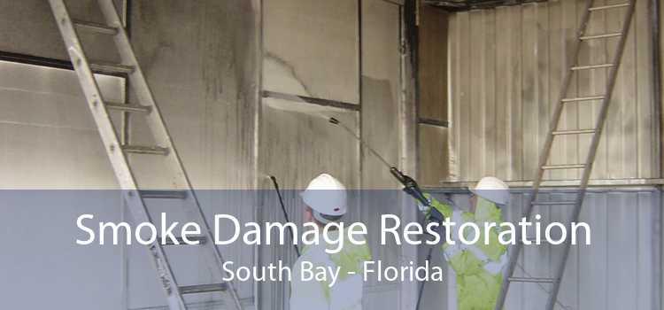 Smoke Damage Restoration South Bay - Florida
