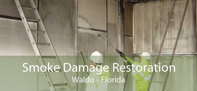 Smoke Damage Restoration Waldo - Florida