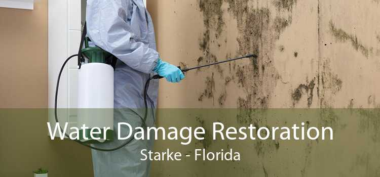 Water Damage Restoration Starke - Florida