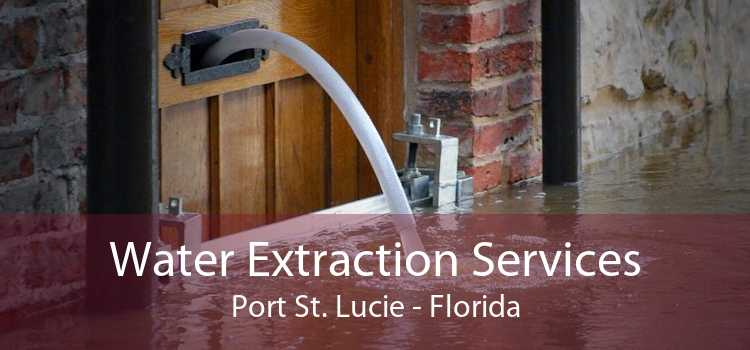 Water Extraction Services Port St. Lucie - Florida