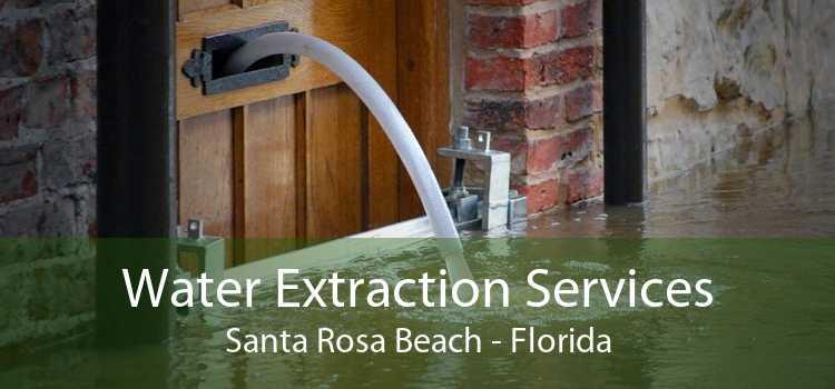 Water Extraction Services Santa Rosa Beach - Florida