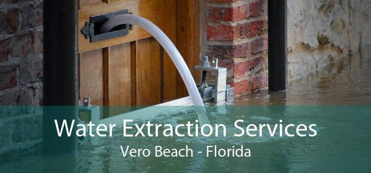 Water Extraction Services Vero Beach - Florida